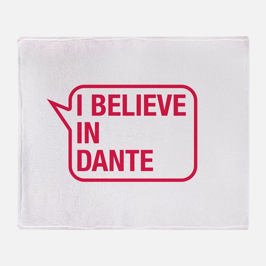 I Believe In Dante Throw Blanket