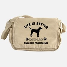 Life is better with English Foxhound Messenger Bag