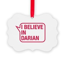 I Believe In Darian Ornament