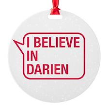 I Believe In Darien Ornament