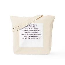God grant me the Senility... Tote Bag