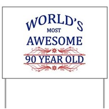 World's Most Awesome 90 Year Old Yard Sign