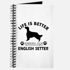 Life is better with English Setter Journal