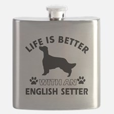 Life is better with English Setter Flask