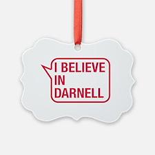 I Believe In Darnell Ornament