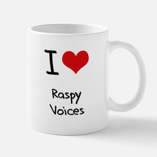 I Love Raspy Voices Mug