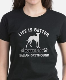 Life is better with Italian Greyhound Tee