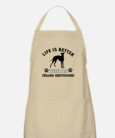 Life is better with Italian Greyhound Apron
