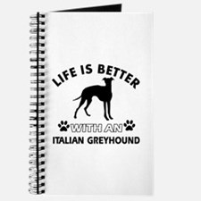 Life is better with Italian Greyhound Journal