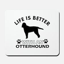 Life is better with Irish Otterhound Mousepad