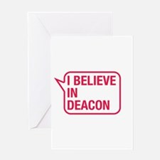 I Believe In Deacon Greeting Card