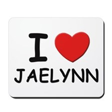 I love Jaelynn Mousepad