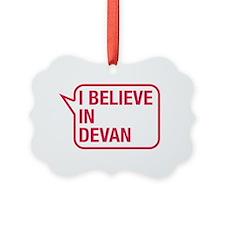 I Believe In Devan Ornament