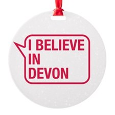 I Believe In Devon Ornament