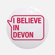 I Believe In Devon Ornament (Round)