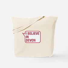 I Believe In Devon Tote Bag