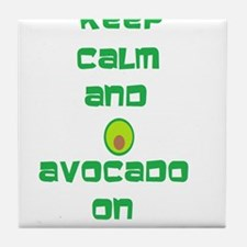 Keep Calm and Avocado On Tile Coaster