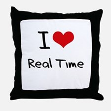 I Love Real Time Throw Pillow