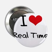 """I Love Real Time 2.25"""" Button"""