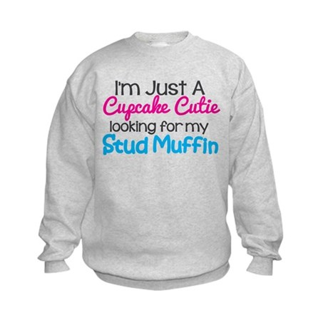 Im A Cupcake Cutie Looking For My Stud Muffin Swea