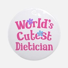 Worlds Cutest Dietician Ornament (Round)