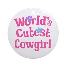 Worlds Cutest Cowgirl Ornament (Round)