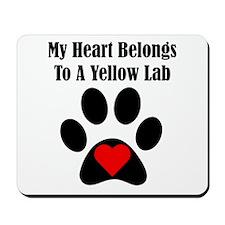 My Heart Belongs To A Yellow Lab Mousepad