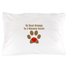 My Heart Belongs To A Wheaten Terrier Pillow Case