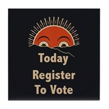 Today Register To Vote Tile Coaster