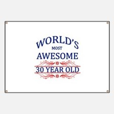 World's Most Awesome 30 Year Old Banner