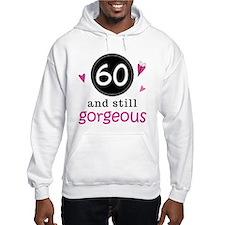 60th Birthday Gorgeous Hoodie
