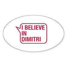 I Believe In Dimitri Decal