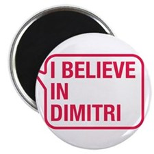 I Believe In Dimitri Magnet