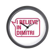 I Believe In Dimitri Wall Clock