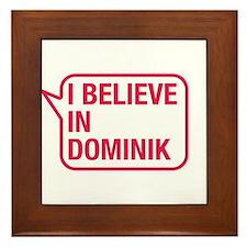 I Believe In Dominik Framed Tile