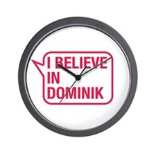 I Believe In Dominik Wall Clock