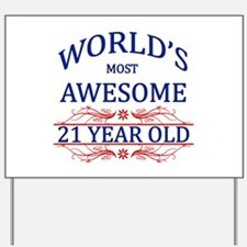 World's Most Awesome 21 Year Old Yard Sign