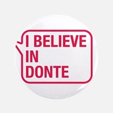 "I Believe In Donte 3.5"" Button"