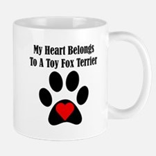 My Heart Belongs To A Toy Fox Terrier Small Mug
