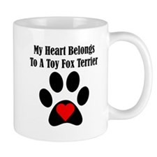 My Heart Belongs To A Toy Fox Terrier Small Mug