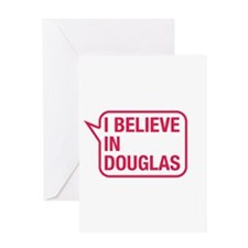 I Believe In Douglas Greeting Card
