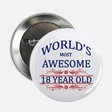 "World's Most Awesome 18 Year Old 2.25"" Button (10"