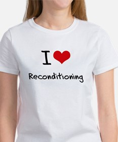 I Love Reconditioning T-Shirt