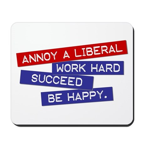 """Annoy a Liberal"" Mousepad"