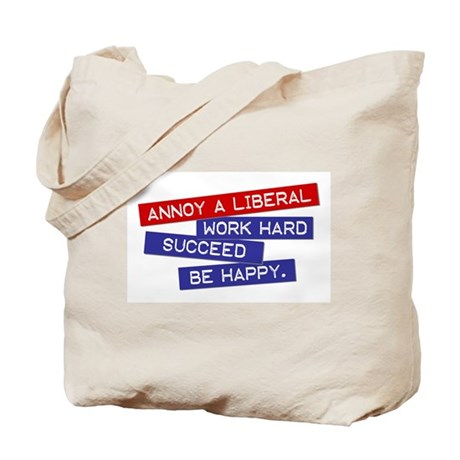 """""""Annoy a Liberal"""" Tote Bag"""