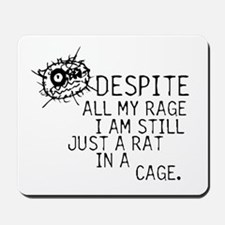 Still Just A Rat In A Cage Mousepad