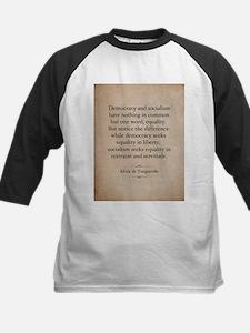 Alexis de Tocqueville Quote Baseball Jersey