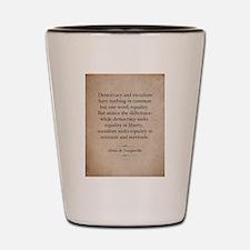 Alexis de Tocqueville Quote Shot Glass
