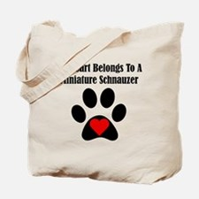 My Heart Belongs To A Miniature Schnauzer Tote Bag