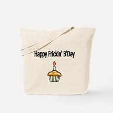 Happy Frickin Bday Tote Bag